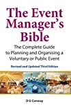 The Event Manager's Bible: The Complete Guide to Planning and Organising a Voluntary or Public Event by D. G. Conway (2010-01-01)