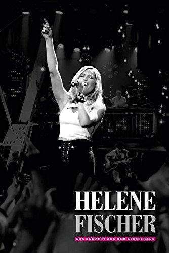 Helene Fischer – Das Konzert aus dem Kesselhaus