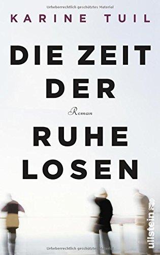 Buchseite und Rezensionen zu 'Die Zeit der Ruhelosen' von Karine Tuil