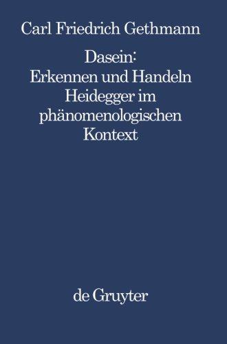 dasein-erkennen-und-handeln-heidegger-im-phanomenologischen-kontext-philosophie-und-wissenschaft-hei
