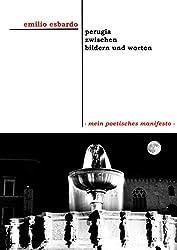 perugia zwischen bildern und worten - mein poetisches manifesto - (German Edition)
