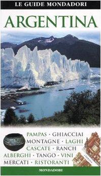 Argentina (Le Guide Mondadori) Edizione ...