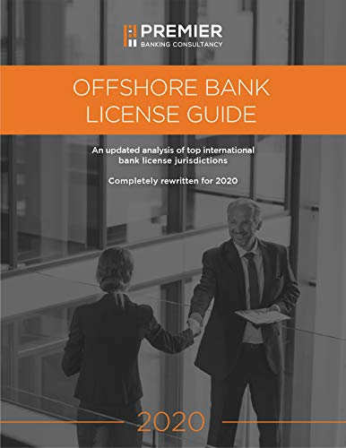 Offshore Bank License Guide, 2020: Completely rewritten for 2020 (English Edition)
