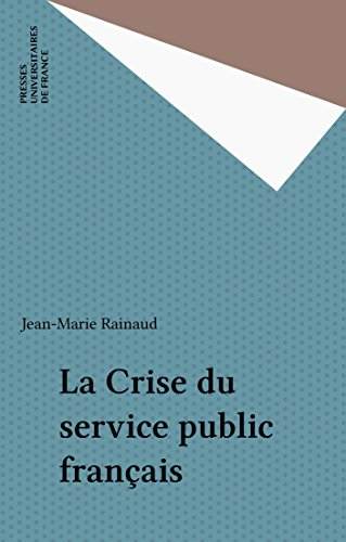 Télécharger google books legal La Crise du service public français by Jean-Marie Rainaud PDF FB2