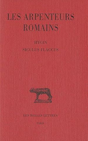Les Arpenteurs romains. Tome II : Hygin - Siculus Flaccus