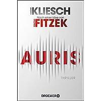 Auris: Thriller. Nach einer Idee von Sebastian Fitzek