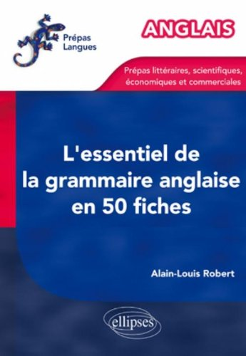 L'Essentiel de la Grammaire Anglaise en 50 Fiches