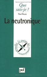 La Neutronique