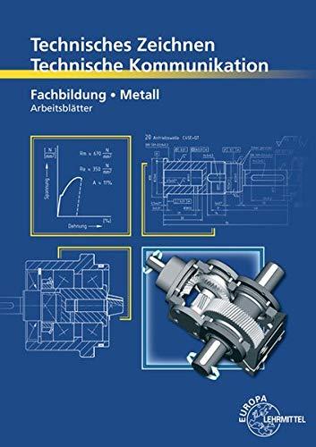 Technisches Zeichnen Technische Kommunikation Metall Fachbildung: Arbeitsblätter