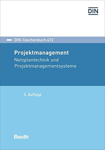 Projektmanagement: Netzplantechnik und Projektmanagementsysteme (DIN-Taschenbuch)