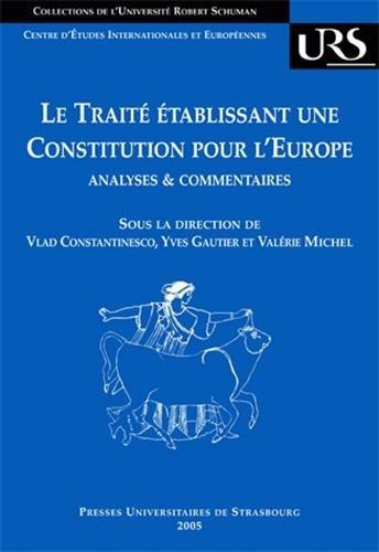 Le traité établissant une constitution pour l'Europe : Analyses et commentaires