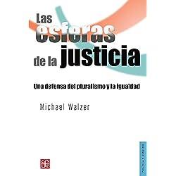 LAS ESFERAS DE LA JUSTICIA UNA DEFENSA DEL PLURALISMO Y LA IGUALDAD