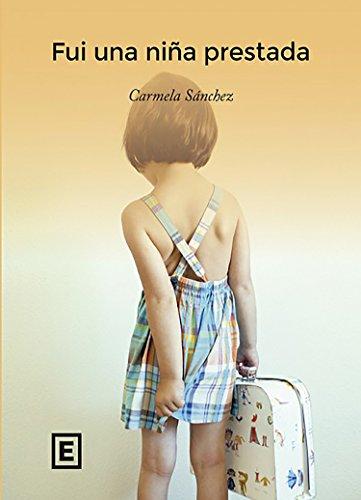 Fui una niña prestada por Carmela Sánchez