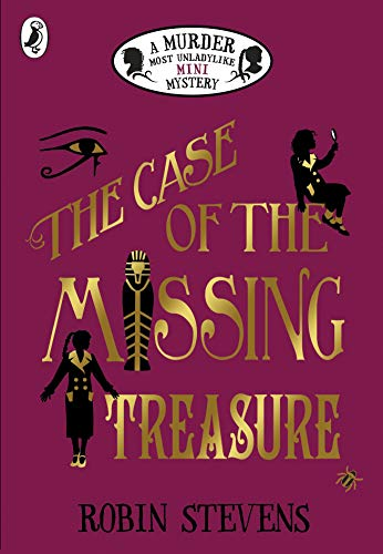 The Case of the Missing Treasure: A Murder Most Unladylike Mini Mystery por Robin Stevens