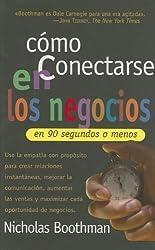 C?mo conectarse en los negocios en 90 segundos o menos (Spanish Edition) by Nicholas Boothman (2006-12-19)