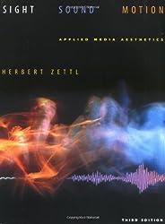 Sight, Sound, Motion: Applied Media Aesthetics by Herbert Zettl (1998-07-13)