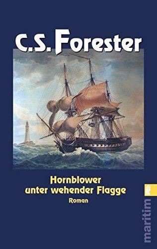 Preisvergleich Produktbild Hornblower unter wehender Flagge (Ein Horatio-Hornblower-Roman, Band 7)