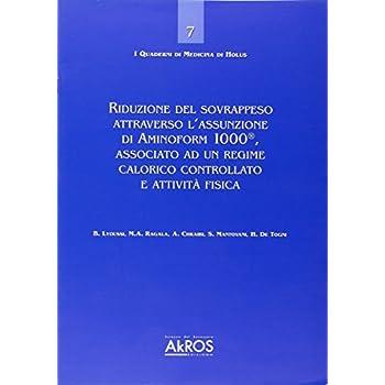 Riduzione Del Sovrappeso Attraverso L'assunzione Di Aminoform 1000®, Associato Ad Un Regime Calorico Controllato E Attività Fisica