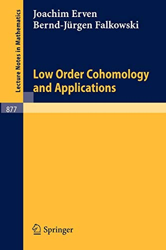 Low Order Cohomology and Applications (Lecture Notes in Mathematics (877), Band 877)