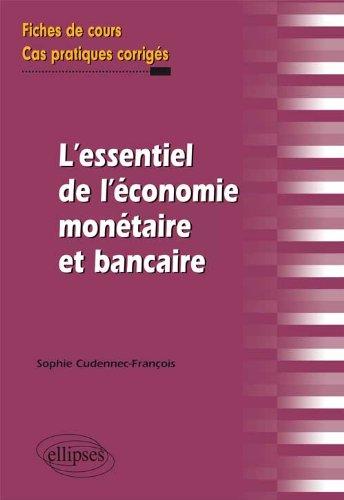 L'essentiel de l'économie monétaire et b...