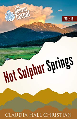 Hot Sulphur Springs: Denver Cereal Volume 18 (English Edition ...