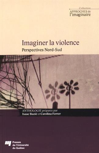 Imaginer la violence : Perspectives Nord-Sud