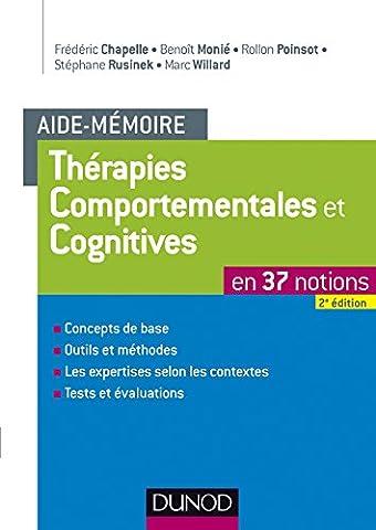 Aide-mémoire - Thérapies comportementales et cognitives - 2e éd. - en 37 notions
