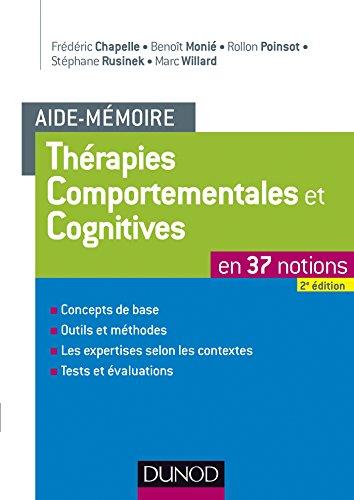 Aide-mémoire - Thérapies comportementales et cognitives - 2e éd. : en 37 notions (Psychologie) (French Edition)
