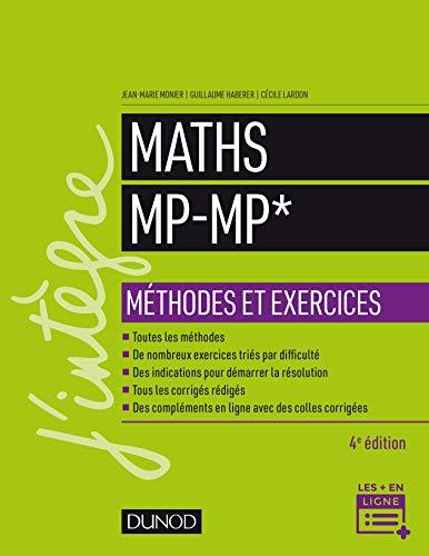Maths Méthodes et Exercices MP - 4e éd. par  Jean-Marie Monier, Guillaume Haberer, Cécile Lardon
