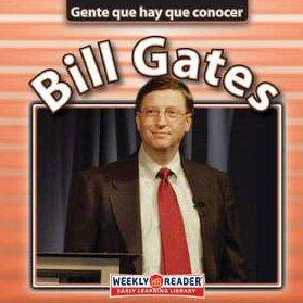 Bill Gates (Gente que hay que conocer) por Jonatha A. Brown