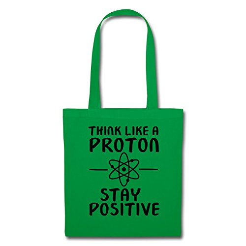 Spreadshirt Geek Think Like A Proton Stay Positive Stoffbeutel Kelly Green