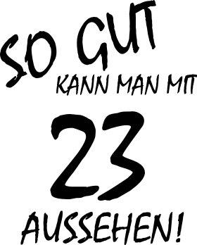 Mister Merchandise Cooles Herren T-Shirt So gut kann man mit 23 aussehen! Jahre Geburtstag Hellblau