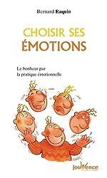 Choisir ses émotions : Le bonheur par la pratique émotionnelle