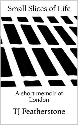 small-slices-of-life-a-short-memoir-of-london-english-edition