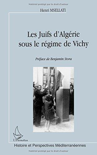 Les juifs d'Algérie sous le régime de Vichy: 10 juillet 1940-3 novembre 1943