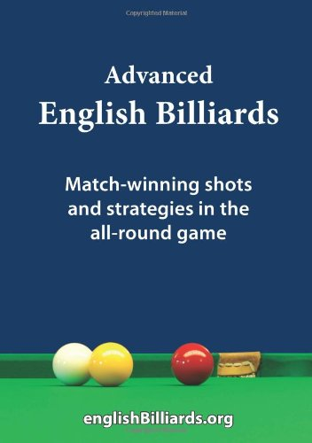 Advanced English Billiards: Match-winning Shots and Strategies in the All-round Game por Martin Goodwill