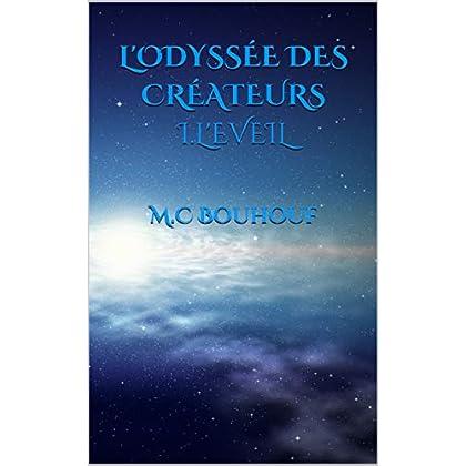 L'Odyssée des Créateurs: I.L'éveil
