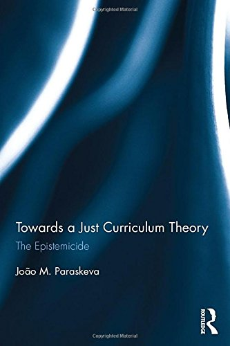 Towards a Just Curriculum Theory: The Epistemicide (Paradigm)