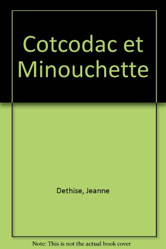 Cotcodac et Minouchette