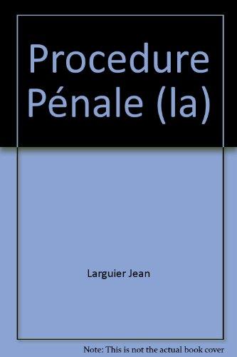 Procedure Pénale (la) par J. Larguier