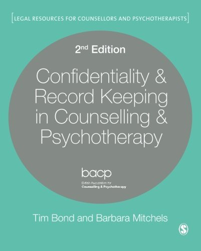 Confidentiality & Record Keeping in Counselling & Psychotherapy (Legal Resources Counsellors & Psych: Written by Tim Bond, 2014 Edition, (Second Edition) Publisher: SAGE Publications Ltd [Paperback]