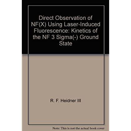 Direct Observation of NF(X) Using Laser-Induced Fluorescence: Kinetics of the NF 3 Sigma(-) Ground State