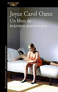 Un libro de mártires americanos par Joyce Carol Oates