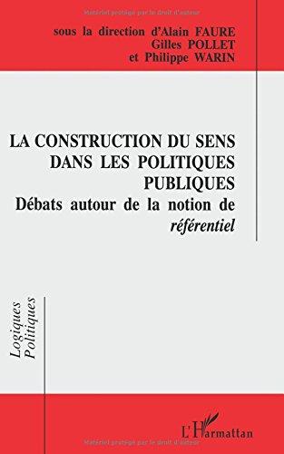 La construction du sens dans les politiques publiques: Débats autour de la notion de référentiel