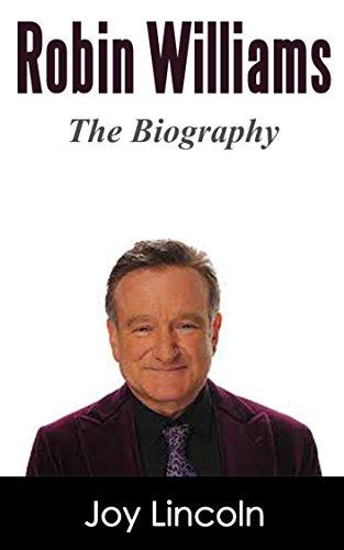 Robin Williams: Robin Williams, The Biography