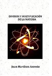 División y Multiplicación de la Materia