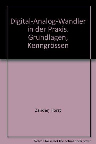 Digital-Analog-Wandler in der Praxis. Grundlagen, Kenngrössen