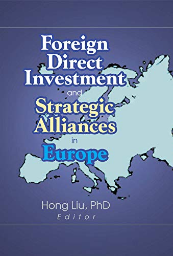Foreign Direct Investment and Strategic Alliances in Europe (Monograph Published Simultaneously As the Journal of Euromarketing, 1) (English Edition)