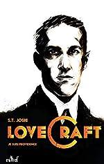 Je suis providence, vie et oeuvre de H.P. Lovecraft - Tome 1