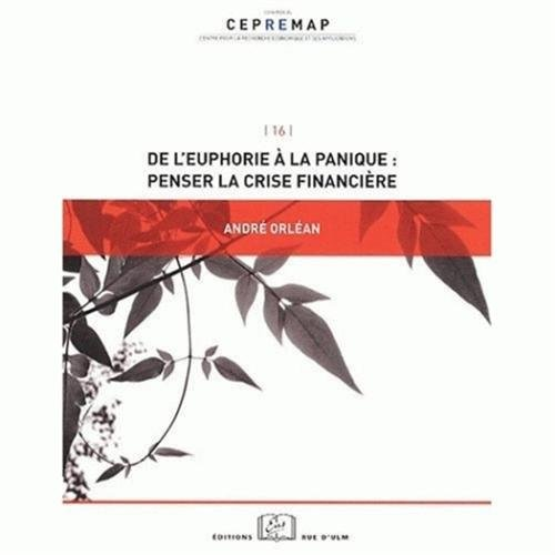 De l'euphorie  la panique : penser la crise financire